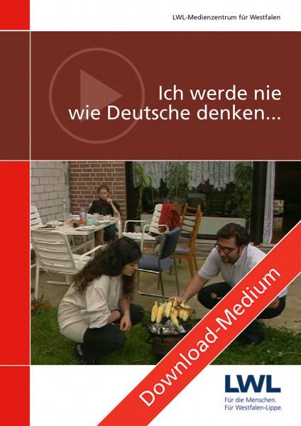 Download: Ich werde nie wie Deutsche denken...